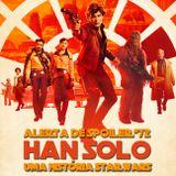 Alerta de Spoiler #72 - Han Solo: Uma História Star Wars