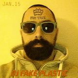 "Dj FAKE PLASTIC set ""Stay True"" - Jan 2015"