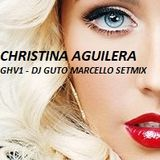 CHRISTINA AGUILERA GHV1 - DJ GUTO MARCELLO SETMIX (2K17)