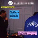 Technics & Chill 010 . London . Grime & Bass week