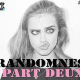"""Randomness """"Part Deux"""""""