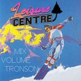 The Leisure Centre Mix Volume 13 - Tronson