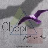 Chopin - Just One Time (Demo Nov. 2012)