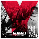 YANEEK | PODCAST #6