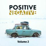 Mark Ellison presents POSITIVE NEGATIVE Volume 2