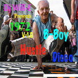 Dj Will-E presents 1972 V-1.0 B-boy Hustle Disco