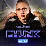 Saladin Presents PHUNK #022 - DI.FM
