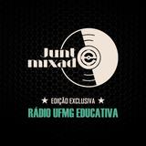 Junto e Mixado - Programa 08 - Rádio UFMG Educativa