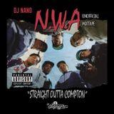 Nano & NWA - Straight Outta Compton Unofficial Mixtape