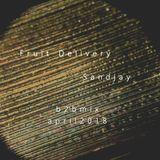 Fruit Delivery & Sandjay - b2b mix Aprīlis | April 2018