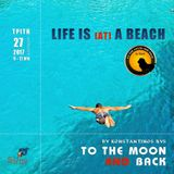 """To the Moon and Back""_27-06-2017 - Life is [at] a beach! N'Joy Responsibly! :)"
