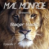 Mac Monroe presents Rager Radio - Episode 7