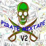 PIRATE MIXTAPE V2 - The NEW BEAT II B - side