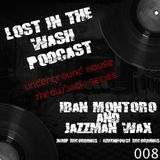LOST IN THE WASH PODCAST 008 - IBAN MONTORO & JAZZMAN WAX