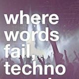 Where Words Fail, Techno Speaks