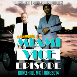 Party Chunes Podcast - Miami Vice Episode (Dancehall 2014)