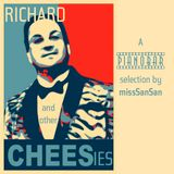 RICHARD & other CHEESies