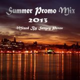 Summer Promo Mix  2013 - Mixed By Sergey Perov