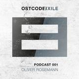 Oliver Rosemann @ Ostcode Exile Podcast #001