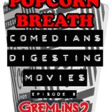 Episode 8: Gremlins 2 The New Batch