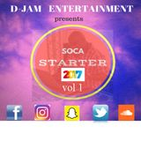 SOCA STARTER 2017 VOL 1 by D-JAM