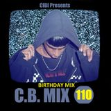 C.B. Mix - Episode 110 [BIRTHDAY SPECIAL] JULY 17th 2015 COMMENTARY! (Incl. Exclusive)