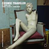 Cosmic Traveler w/ Daniel Diaz - 31st August 2018