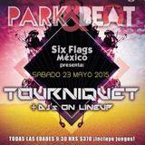 Six Flags México Presenta: Park & Beat Festival DJ Tourniquet Live Set
