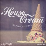 HOUSE CREAM ACT II