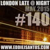 London Late @ Night #140 May 2015