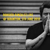 Roberto Gonzalez LIVE @ Tarantism 5th June 2018