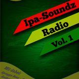 Ipa-Soundz Radio Show Vol. 1 (reggae/dancehall)