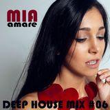 Mia Amare * Deep House Mix #06