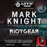 RioTGeaR & Mark Knight - UMF Radio 284 - 17-Oct-2014