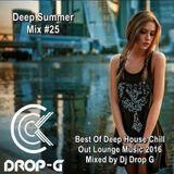 Deep Summer Mix #25 ★ Best Of Deep House Chill Out Lounge Music 2016 ★ Mixed by Dj Drop G