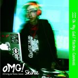 「OMG!」-Oh My God!Electric Carnival-Skinie