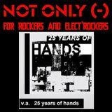 Not Only (-) 151222 - Hands Productions (25th Anniversary)
