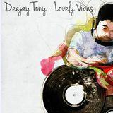 Deejay Tony - Lovely Vibes