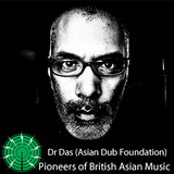 Pioneers of British Asian Music Part 1 - Dr Das (Asian Dub Foundation)