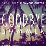Goodbye Summer Mixtape by Dj Djel aka The Diamond Cutter