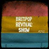 Britpop Revival Show #252 15th August 2018