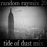 Random raymix 20 - tide of dust mix