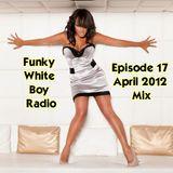 Funky White Boy Radio: Episode 17 - April 2012 Mix