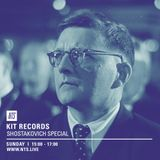 Kit Records (Shostakovich Special) - 26th November 2017