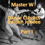 Master W - Dance Classics Golden Jubilee Part I