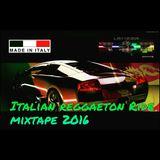 Italian Reggaeton Ride (Mix Tape 2016)