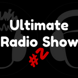 Ultimate Radio Show #2