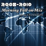 2008-2010 Morning Full on Mix