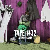 34 Hangover Tapes: Stereobeaver - Tape #32