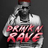 DRINK'N'RAVE (DANCEHALL MIXTAPE 2013)